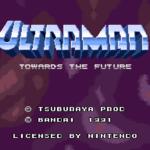 [EXCLU] Loose Test N°178 : Ultraman : Towards the future
